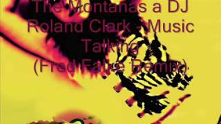 The Montanas a DJ Roland Clark-Music Talking
