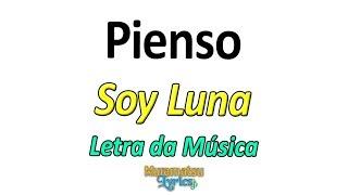 Baixar Elenco de Soy Luna - Pienso - Letra / Lyrics