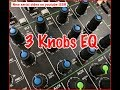 Bagian 2 'Mixer Kecil dgn 3 knob EQ'