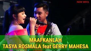 TASYA ROSMALA feat GERRY MAHESA MAAFKANLAH | NEW DIVA LIVE TERBARU 2019
