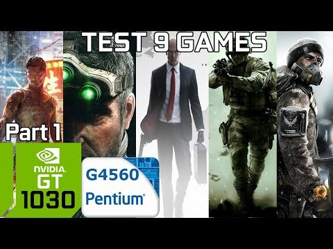Test 9 Games with GT 1030 & Intel Pentium G4560 & 8GB RAM [Part 1]