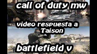 TAISON VIDEO RESPUESTA Modern Warfare vs Battlefield ¿Merece la pena comprarlo?