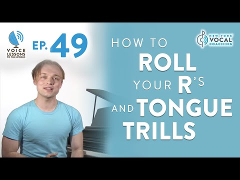 """Ep. 49 """"How To Roll Your R's And Tongue Trills"""" - Voice Lessons To The World"""