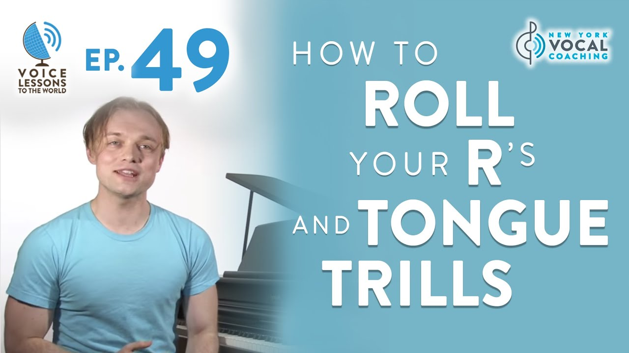 "Ep. 49 ""How To Roll Your R's and Tongue Trills"""