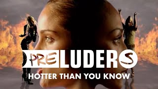 Preluders - Hotter Than You Know (Official Video)