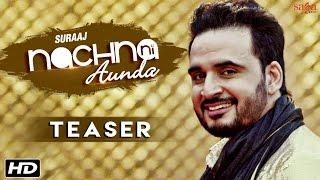 Nachna Ni Aunda (Teaser) | Suraaj | Happy Raikoti | Laddi Gill | New Punjabi Songs 2016 | SagaHits