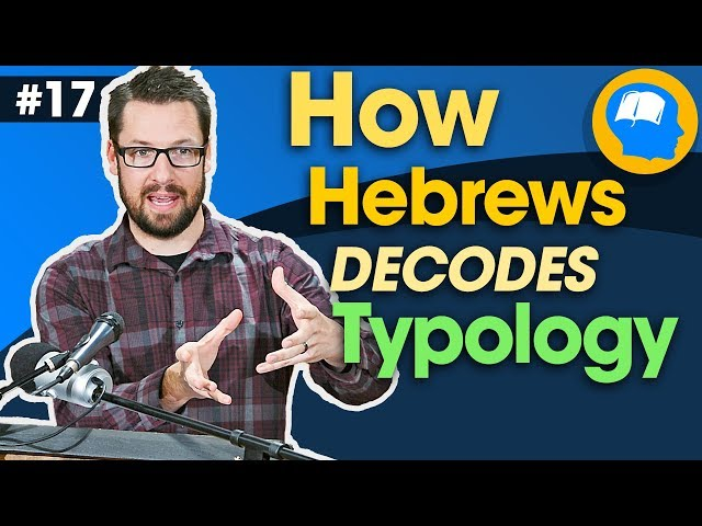The Book of Hebrews: How to find Jesus in the OT pt 17