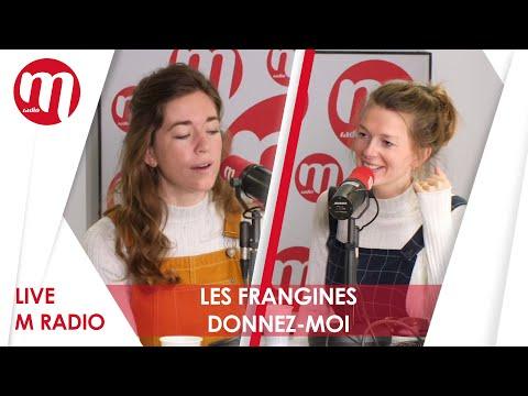 LES FRANGINES - DONNEZ MOI [LIVE M RADIO]