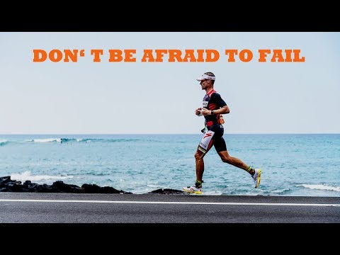 2017 - Motivational #4 - DON'T BE AFRAID TO FAIL // Triathlon Motivation 2017