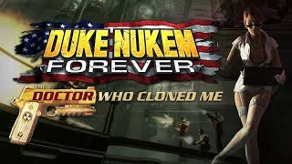 Duke Nukem Forever: The Doctor Who Cloned Me (Review) - GmanLives