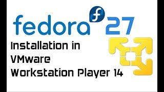 Fedora 27 Workstation Installation in VMware Workstation Player 14