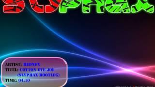 Rednex - Cotton Eye Joe (Slyphax Bootleg)