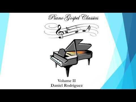 """Be Exalted, O God"" - ""Piano Gospel Classics, VOL II - by Daniel Rodriguez, available at cdbaby.com."