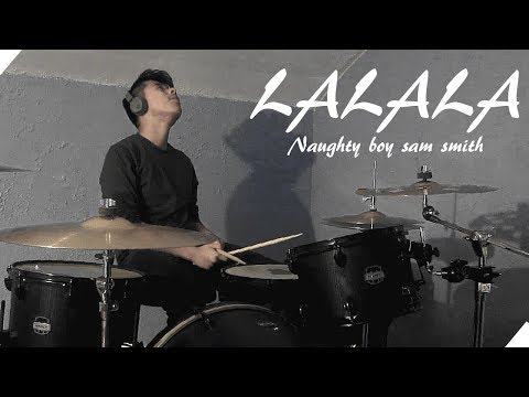 LALALA Naughty Boy Drum Cover