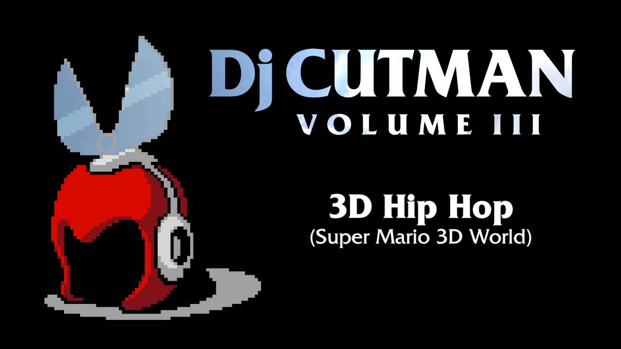 Dj CUTMAN - 3D Hip Hop (Super Mario 3D World Remix) - Volume III