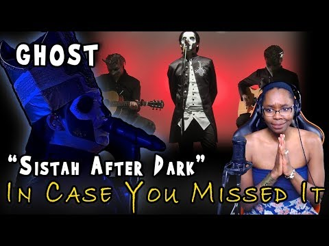 """Ghost - He Is / If You Have Ghosts (REACTIONS) """"Sistah After Dark"""""""
