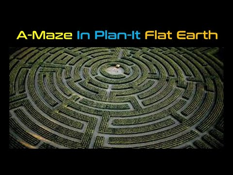 A-Maze In Plan-It Flat Earth ! thumbnail