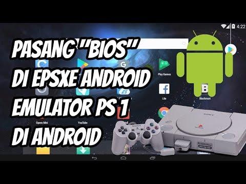 Cara Pasang Bios Di EPSXE Android, Emulator Playstation 1 Di Android (smartphone/tablet)