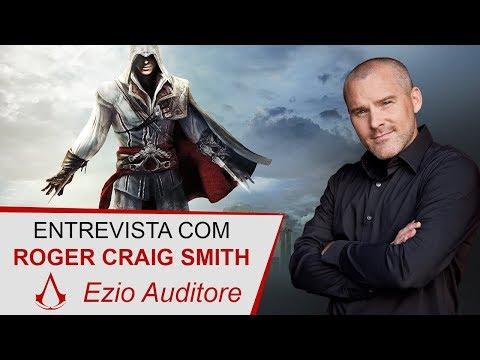 Entrevista com Roger Craig Smith (a voz de Ezio Auditore)