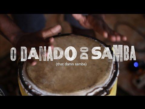 O DANADO DO SAMBA - That Damn Samba