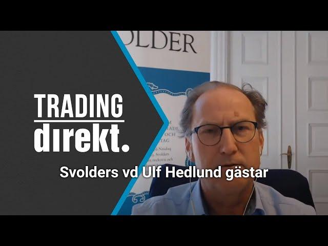 Trading Direkt 2021-06-15    Grundläggande teknisk analys    Svolders VD Ulf Hedlundh gästar!