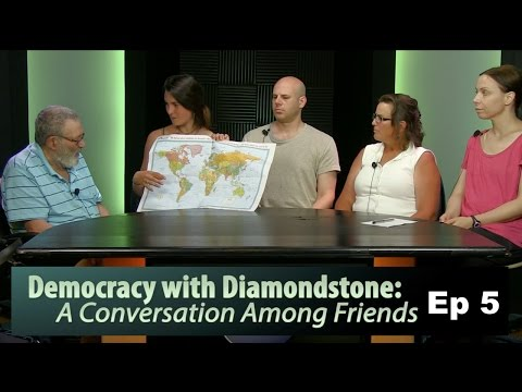 Democracy with Diamondstone: A Conversation Among Friends -: Episode 5