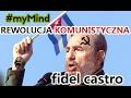fidel castro i rewolucja komunistyczna na Kubie   myMind #10 [Kamil Cebulski]