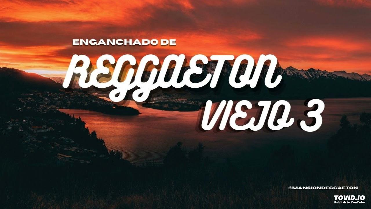 ENGANCHADO DE REGGAETON VIEJO #3 (Audio en 8D) - DJ