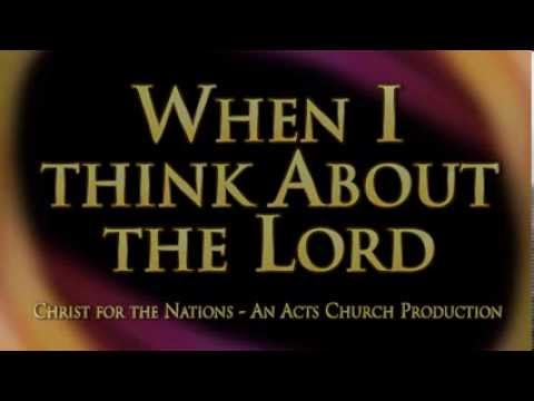 When I Think About The Lord