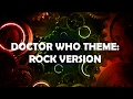 Doctor Who Theme: ROCK VERSION