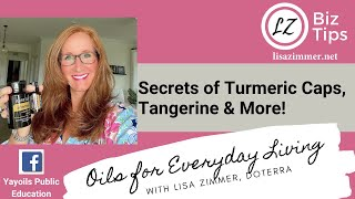 Secrets of Turmeric caps, Tangerine & more! doTERRA Essential Oil Education with Lisa Zimmer, BD WA.