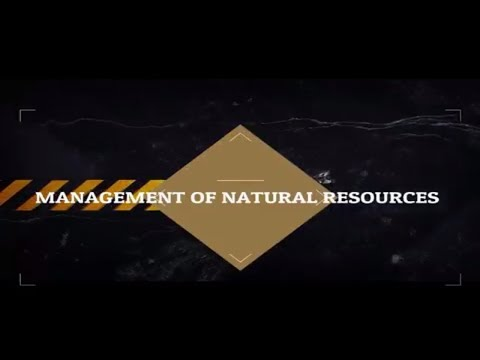 Management of Natural resources: Introduction and Need for Management