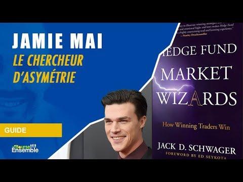 Jamie Mai - Le chercheur d'asymétrie (Hedge Fund Market Wizards)