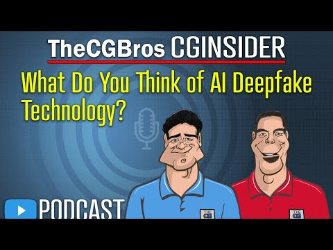 "The CGInsider Podcast #2114: ""What Do You Think Of Deep Fake Technology?"""