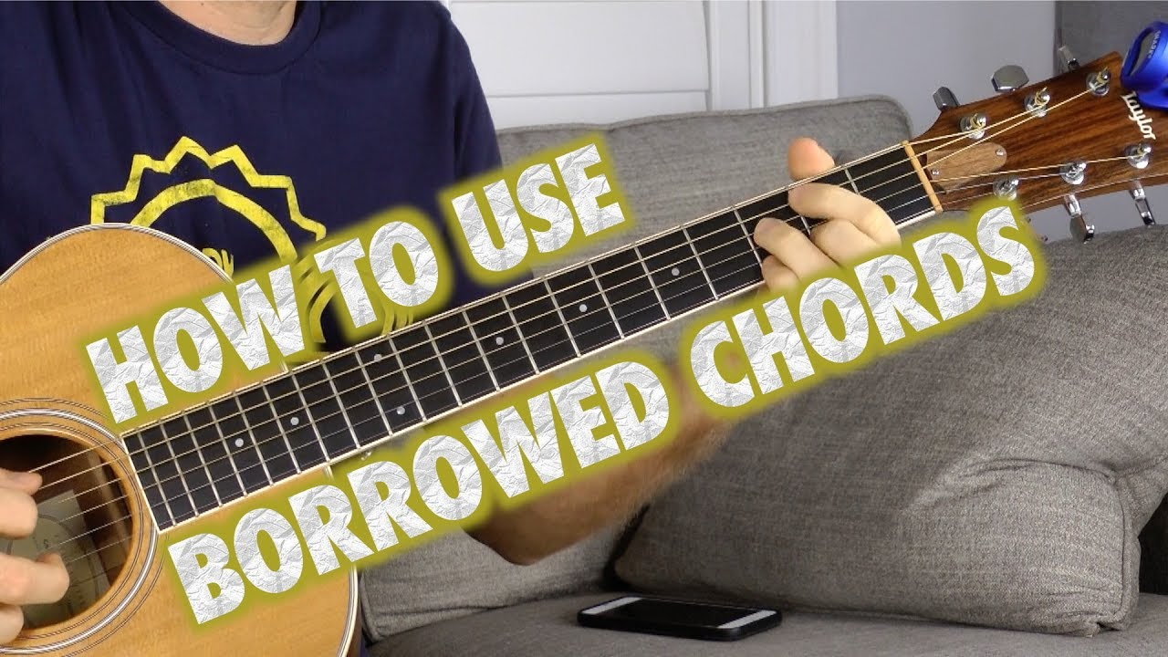 How To Incorporate Borrowed Guitar Chords Youtube