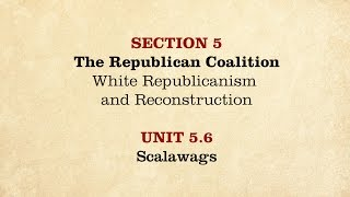 MOOC | Scalawags | The Civil War and Reconstruction, 1865-1890 | 3.5.6