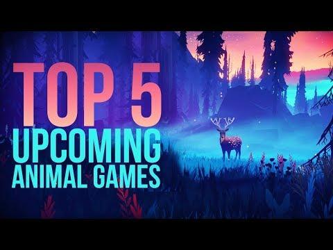 Top 5 Upcoming Animal Games (2019)