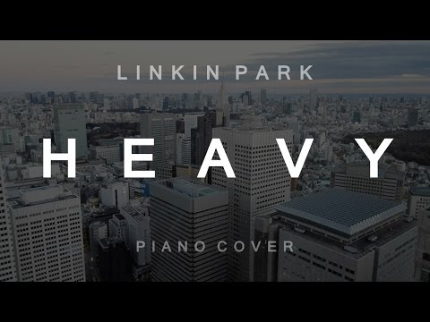 Linkin Park (feat. Kiiara) - Heavy (Piano Cover)