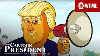 'The American Way' Ep. 14 Official Clip | Our Cartoon President | SHOWTIME