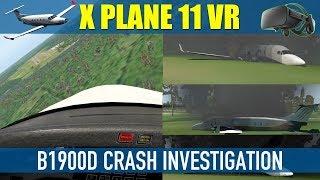 X Plane 11 Native VR Carenado B1900D Crash Investigation SOLVED!