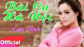 Bài Ca Hà Nội - Lan Anh [Official Audio]