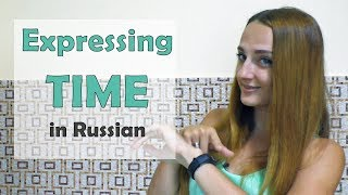 Expressing time in Russian