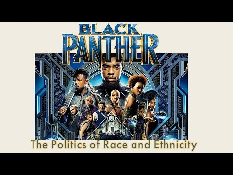Black Panther - The Politics of Race and Ethnicity