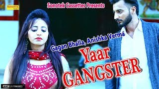 Yaar Gangster | Latest Haryanvi Songs Haryanavi 2018 | Popular Dj Songs | Gagan Bhalla,Anishka Verma
