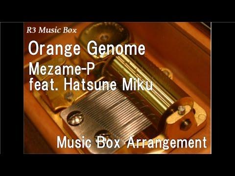Orange Genome/Mezame-P feat. Hatsune Miku [Music Box]