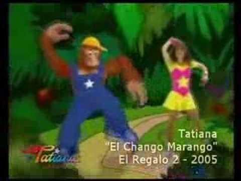 """TATIANA  """" El Chango Marango """""""