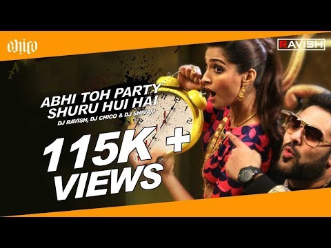 DJ Ravish, DJ Chico & DJ Shivam - Abhi Toh Party Shuru Hui Hai (Club Mix)