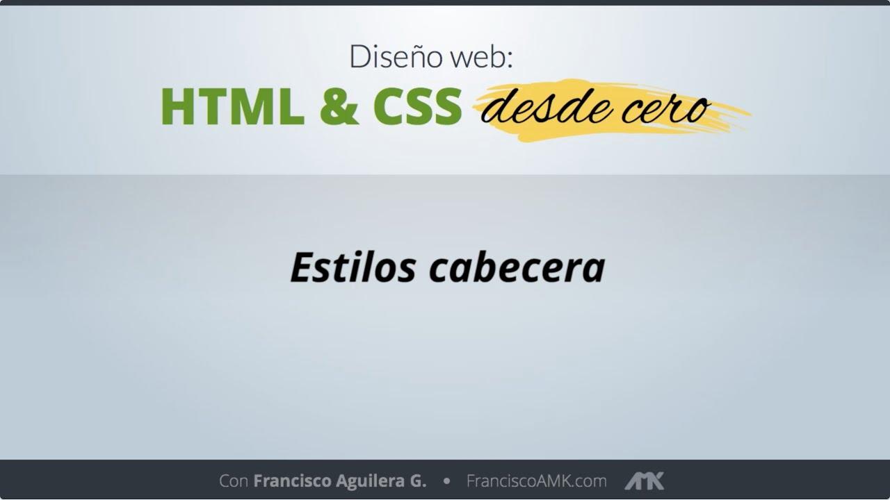 HTML y CSS Desde Cero – 43. Estilos Cabecera