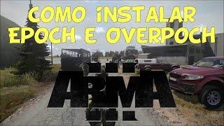 Como instalar Epoch e Overpoch -  Arma 3