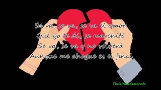 Se Va el Amor - Borja Rubio ft Demarco Flamenco y Maki
